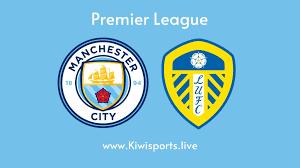 Manchester City vs Leeds United: Schedule & Live Stream