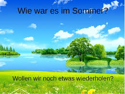"""Контрольная работа по теме schon war es im sommer"""" для класса  Контрольная работа по немецкому языку тема про лето"""