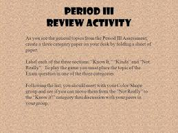world history ap period iii assessment topic period iii review  period iii review activity as you see the general topics from the period iii assessment