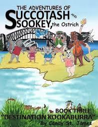 "The Adventures of Succotash and Sookey, the Ostrich: ""Destination  Kookaburra"": St. James, Candy, Milby, Alma: 9781088527047: Amazon.com: Books"