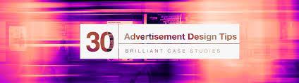 30 Advertisement Design Tips That Turn Heads Brilliant Case Studies