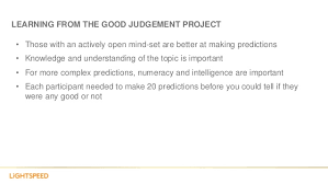 Good Judgement Examples Distilling The Crowd The Next Evolutionary Step In Crowd Wisdom