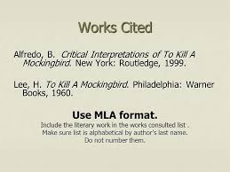 formatting your essay and other such things citations in your  works cited alfredo b critical interpretations of to kill a mockingbird