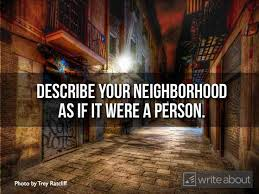 describe your neighborhood essay the attempted robbery the write essay your neighborhood original content