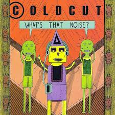 <b>Coldcut</b> - <b>What's That</b> Noise? [2017 Reissue] - Relevant Record Cafe