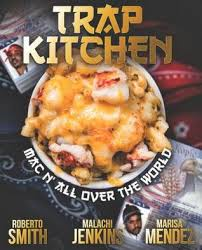 Trap Kitchen: Mac N' All Over the World by Roberto Smith