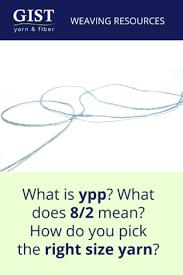 Yarn Size Chart Understanding Weaving Yarn Sizes Gist Yarn Fiber