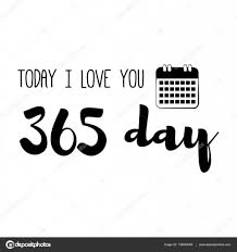 Funny Love Quote Today Ilove You 365 Day Simple Trendy Design