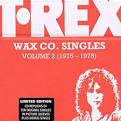 T. Rex Wax Co. Singles, Vol. 2 (1975-1978)