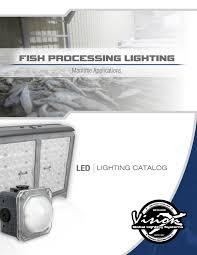 Vision X Global Lighting Systems Vision X Fish Processing Lighting By Vision X Lighting Issuu