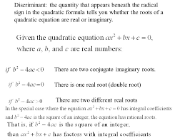 discriminant the quantity that appears beneath the radical sign in the quadratic formula tells you