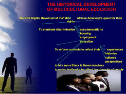 multicultural education 6 the historical development of multicultural education