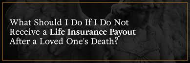 Life insurance, iras and joint bank accounts don't show up as part of the estate because they've already been distributed, says mcmanus. What To Do If You Don T Receive A Life Insurance Payout Kbg Injury Law