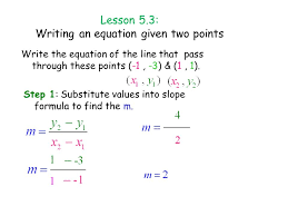 lesson 5 3 writing an equation given two points write the equation of the line that
