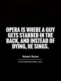 Opera Quotes Magnificent Opera Quotes Opera Sayings Opera Picture Quotes