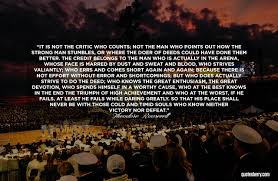 The Man In The Arena By Theodore Roosevelt Quotesberry Tumblr