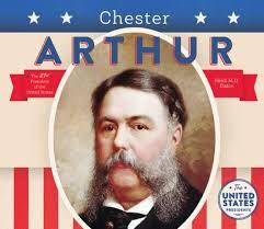 「President Chester A. Arthur,」の画像検索結果