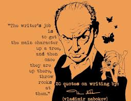 best journalist quote of the day images creative   the writers job is to get the main character up a tree and then when they are up there throw rocks at them click the image for 20 vladimir nabokov s