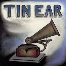 Image result for tin ear + images