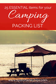 25 ESSENTIAL items for your camping packing list