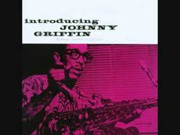 <b>Johnny Griffin</b> (Usa, 1956) - <b>Introducing Johnny Griffin</b> (Full) - YouTube