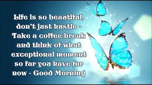 Good Morning Images With Life Quotes Best of Good Morning Life Is Beautiful Whatsapp Videowishesmessage