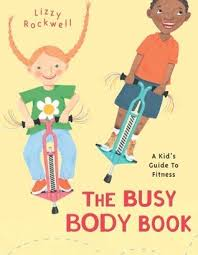 the busy body book a kid s guide to fitness