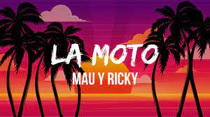 Mau y Ricky - La Moto (Letra/Lyrics ...
