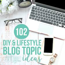 102 monthly blog topic ideas for 2016 your diy blog the diy mommy