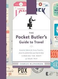 The Pocket Butler's Guide to Travel - <b>Macpherson</b>, <b>Charles</b> ...