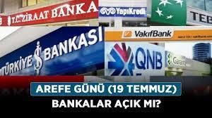 Arefe günü (19 Temmuz) bankalar açık mı? Bankalar saat kaça kadar açık? -  Haberler - Diriliş Postası