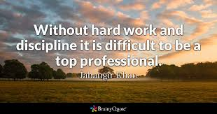 Proffessional Quotes Jahangir Khan Without Hard Work And Discipline It Is