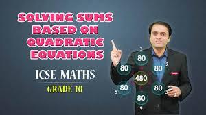 10th icse board maths solving sums based on quadratic equations s