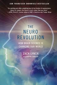 The Neuro Revolution: How Brain Science Is Changing Our World: Lynch, Zack,  Laursen, Byron: Amazon.com.mx: Libros