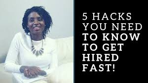 hacks you need to know to get hired fast 5 hacks you need to know to get hired fast