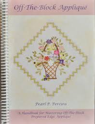 Welsh Quilting Pattern And Design Handbook Off The Block Applique By Pearl P Pereira Of P3 Designs
