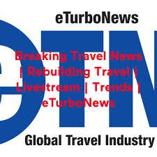 Breaking Travel News | Rebuilding Travel | Livestream | Trends | eTurboNews