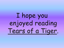 tears of a tiger by sharon m draper ppt 61 i hope you enjoyed reading tears of a tiger