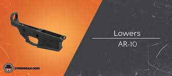 Best Ar 10 308 Lowers And Receiver Sets 2019 Buyers Guide