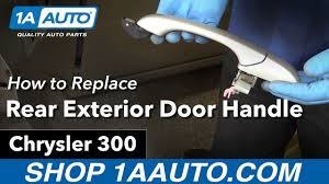 how to replace install rear exterior door handle 2006 chrysler 300 quality parts at 1aauto you
