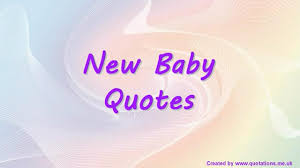 New Baby Quotes