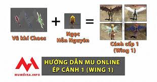 Hướng dẫn 2 bước ép Cánh 1, vũ khí Chaos, 4 loại Wing 1 Mu Online