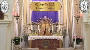 01 Aprile 2021 - Solennità del Giovedì Santo - YouTube