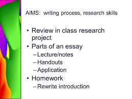 aims writing process research skills review in class research   writing process research skills review in class research project parts of an essay lecture notes handouts application homework rewrite introduction