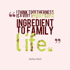 Quote For Family Togetherness Family Quote Famous Quotes Library