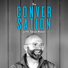 The Conversation with Adam Weber