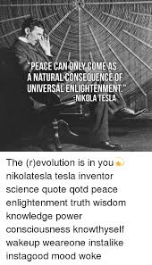 Knowledge Is Power Quote Enchanting HONIT A NATURAL CONSEQUENCE OF UNIVERSAL ENLIGHTENMENT NIKOLA TESLA