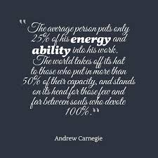 best andrew carnegie ideas what is the life the average person puts only 25% of his energy and ability into his work history essayaverage personandrew carnegiesuccess