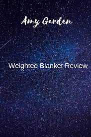 in this article we are reviewing amy garden weighted blanket a weighted blanket is