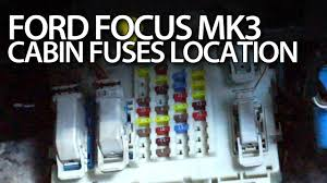 ford focus mk3 cabin fuses location fusebox bcm module ford focus mk3 cabin fuses location fusebox bcm module
